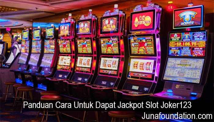 Panduan Cara Untuk Dapat Jackpot Slot Joker123