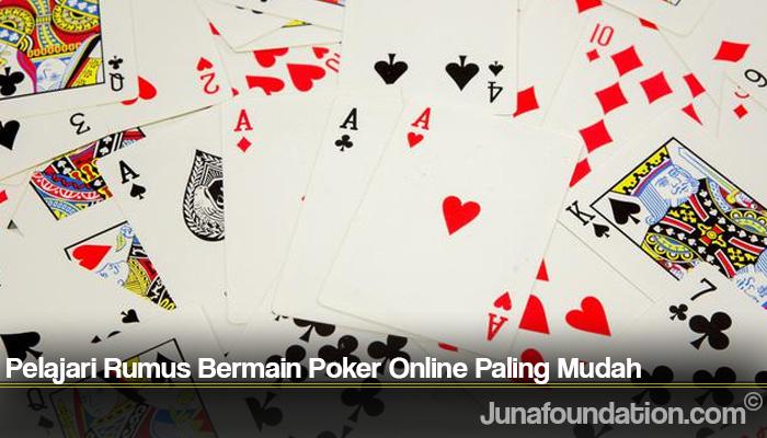Pelajari Rumus Bermain Poker Online Paling Mudah