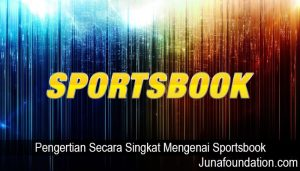 Pengertian Secara Singkat Mengenai Sportsbook