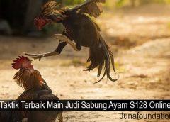 Taktik Terbaik Main Judi Sabung Ayam S128 Online