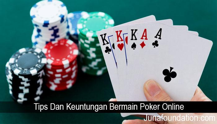 Tips Dan Keuntungan Bermain Poker Online