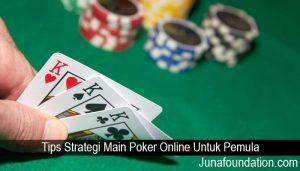 Tips Strategi Main Poker Online Untuk Pemula