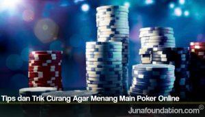 Tips dan Trik Curang Agar Menang Main Poker Online