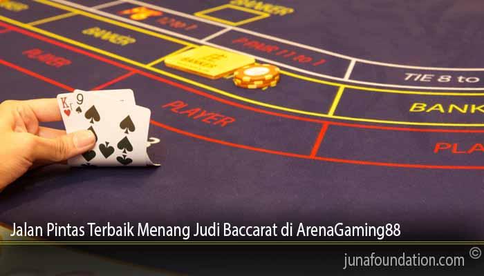 Jalan Pintas Terbaik Menang Judi Baccarat di ArenaGaming88