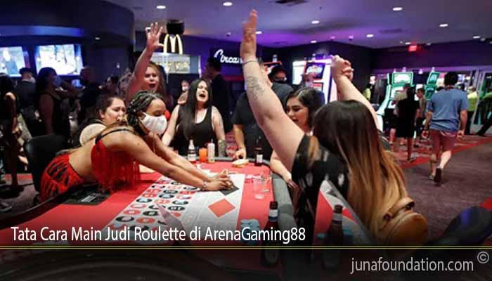 Tata Cara Main Judi Roulette di ArenaGaming88