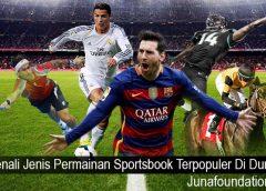 Kenali Jenis Permainan Sportsbook Terpopuler Di Dunia