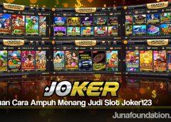 Panduan Cara Ampuh Menang Judi Slot Joker123