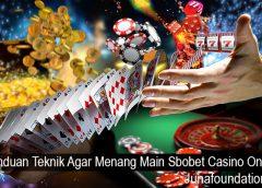 Panduan Teknik Agar Menang Main Sbobet Casino Online