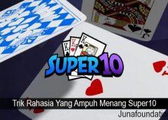 Trik Rahasia Yang Ampuh Menang Super10